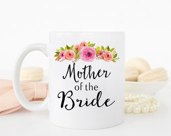 Bridal Gift for Mother of the Bride, Wedding Gift, Wedding Mug, bridal party gift, Mother of the bride gift, Mother of bride mug