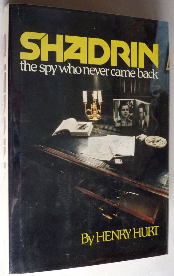 Shadrin: The Spy Who Never Came Back 1981 by Henry Hurt Signed 1st Edition Hardcover HC w/ Dust Jacket DJ Nikolai Fedorovich Artamonov