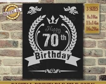 70th Birthday Gift, Birthday Sign, 70th Birthday Gift, Chalkboard Poster, Birthday Centerpiece Printable Birthday DIGITAL FILE Only JPG