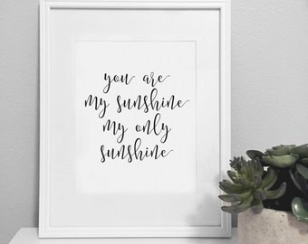 You Are My Sunshine Black and White Printable Wall Art
