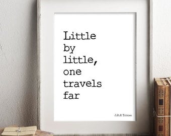 Instant Download, Tolkien Art, Travel Art Quote, Inspirational Print, LOTR Art, Little by Little One Travels Far, 8x10 16x20