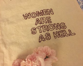 Hand embroidered tote bag, Women are strong as hell