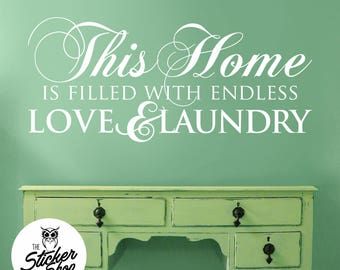 Laundry Wall Decal - This Home is Filled with Endless Love & Laundry