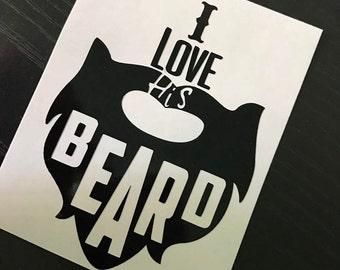 Vinyl Decal | Beard | Custom Decal | I love his beard |