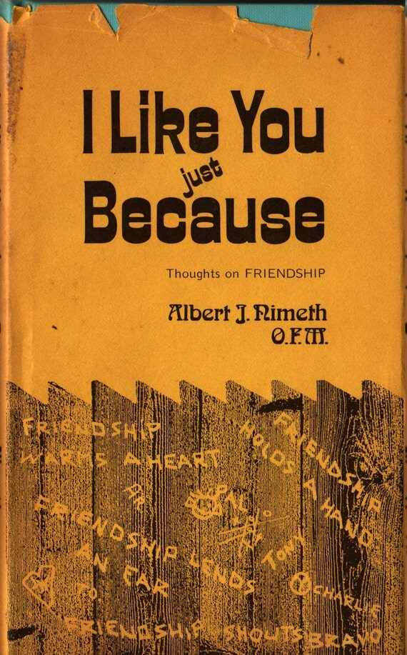 I Like You Just Because Thoughts on Friendship - Albert J. Nimeth O. F. M. - Photographic Illustrations - 1970 - Vintage Poetry Book