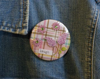 "Cheapie button! ""Laugh"" 2.25"" Button With Lilacs and Daisies!"