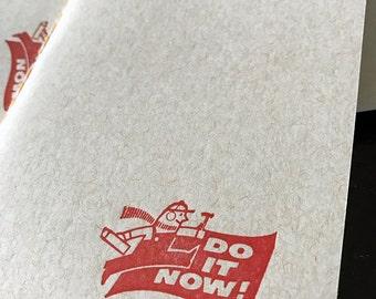DO IT NOW! Letterpress Notebook