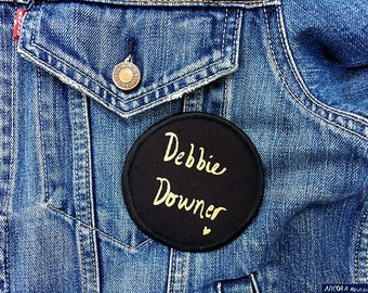Debbie Downer Premium Circular Screen Printed Patch 8.7cm