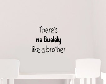 There's No Buddy Like A Brother Wall Art - Vinyl Decal - Brothers - Buddy - Decals - Boy Room - Home Decor