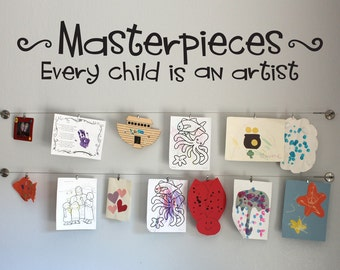 Masterpieces Wall Decal - Every Child is an Artist - Children Artwork Display Decal - Multiple Sizes Available