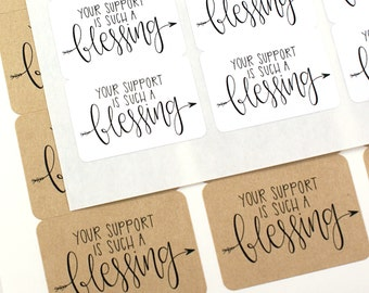 Shop Exclusive - Your support is such a blessing- modern calligraphy hand lettered stickers - small business stickers