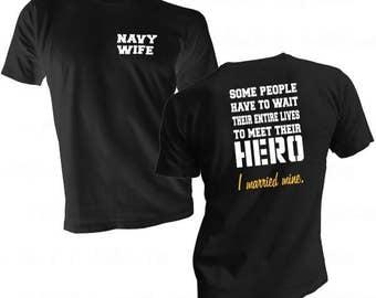 Navy Wife Shirt - Navy Hero Shirt - Navy Family Tee - Honor Navy Hero - Married My Hero Tee - Navy Shirt - Navy Heroes Shirt - Navy Wives