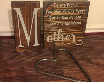Mothers day wood block signs, To the World you May be One Person But to One Person you are the world, Rustic stain sign, mothers day gift