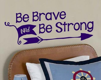 Be Brave Be Strong-Vinyl Lettering decal flag arrow wall art words quotes bedroom stickers boys girls graphics Home decor itswritteninvinyl