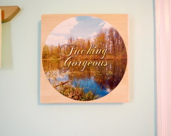 Fucking Gorgeous - Daily Inspiration Tile #1 - Wood & Fabric Wall Art