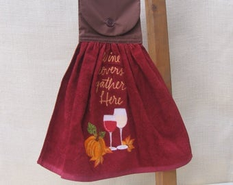 """Wine Theme Hanging Kitchen Towel, Embroidered Towel, """"Wine lovers gather here"""", Saying Towel"""