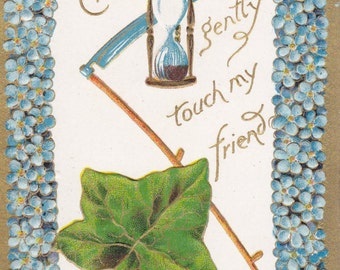 Times All Gently Touch My Friend-  1900s Antique Postcard- Forget-me-nots and Ivy- Hour Glass and Scythe- Edwardian Greeting- Paper Ephemera