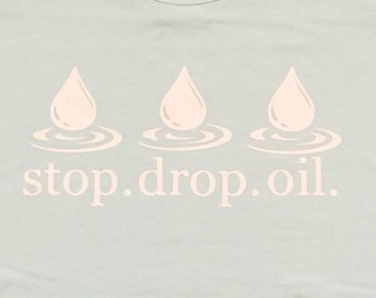 Stop.Drop.Oil V-neck Shirt