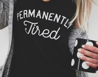 Permanently Tired, Off Shoulder Top, Hipster Tee, Oversized Sweatshirt, Slouchy Shirt, Gifts for Her, Off The Shoulder, Mom Life Shirt