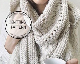 Big Cozy, Big Scarf Knitting Pattern / Triangle Shawl Scarf Knit Pattern, Oversized Scarf / Instant Download