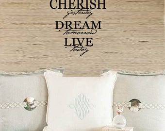 Kitchen Wall Quotes Decal - CHERISH yesterday DREAM tomorrow LIVE  today -  Vinyl Wall Art - Family Wall sayings