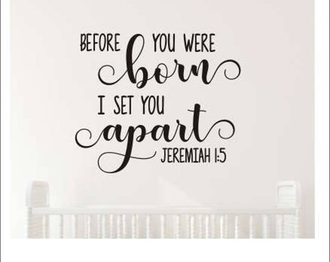 Before You Were Born Decal I Set You Apart Vinyl Wall Decal New Baby Wall Decor Nursery Decal Religious Decor Kids Wall Decal Bedroom