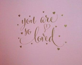 You are so loved with hearts - hearts, nursery girl, vinyl wall decal, teen girl room decor, hearts, teen girl, vinyl decal CT4570