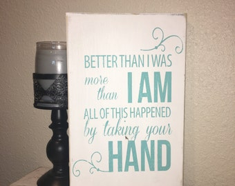 Im Better Than I was, More Than I AM. Wedding Gift, New Marraige,  Available Now, 1 day Shipping, 10x14 Wood Sign, Wall hanging