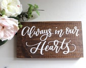 Rustic Wedding Sign, Always in our Hearts Sign, Wedding Memorial Sign, Remembrance Sign, In Memory of Sign