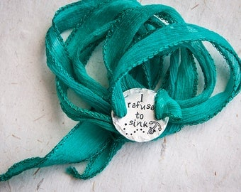 Silk ribbon bracelet with custom round tag and hand dyed silk ribbon, I refuse to sink, personalized text, gift ideas, colored ribbons