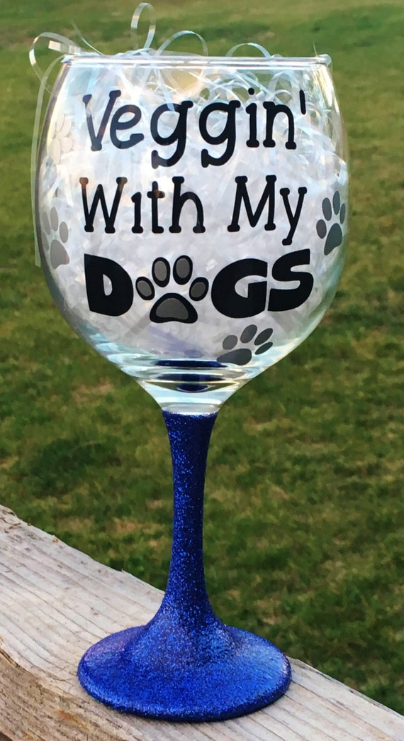 Veggin' With My Dogs, Wine Glass, Dog Wine Glass, Glitter Dipped Wine Glass, Birthday Gift, Dog Lovers, Dog Lovers Gift