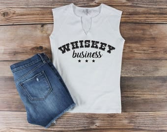 Whiskey Business Shirt/ Day Drinking Shirt/ Womens Muscle Tee/ Women Graphic Shirt/ Sunday Funday Shirt/ Girls Weekend/ Whiskey Muscle Tee