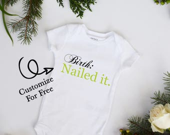 Birth Nailed It CUSTOMIZED Color Choice Bodysuit Birth Annoucement