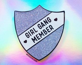 Girl Gang Member Glitter Pin