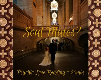 Soul Mates, PsychicReading, Same Day LOVE Psychic Reading, 20min Psychic Love Reading
