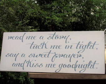 Read me a Story, tuck me in tight, say a sweet prayer Farmhouse Distressed Painted Solid Wood Sign Nursery Baby Shower Gift Shabby Chic