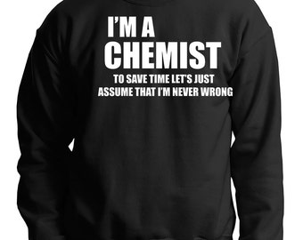Chemist Sweatshirt Gift For Chemist Funny Occupation Profession Sweatshirt