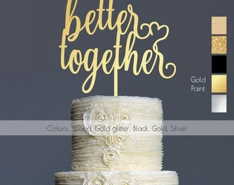 Wedding Cake Topper, Better Together Glitter Cake Topper, Elegant Custom Wedding Cake Toppers, Unique Wedding Cake Topper, Bridal Shower