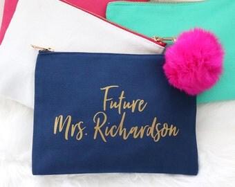 Cosmetic Bag - Future Mrs CUSTOM NAME - Bridal Makeup Bag, Monogram Makeup Bag, Custom Cosmetic Bag, Personalized toiletry bag, pencil bag