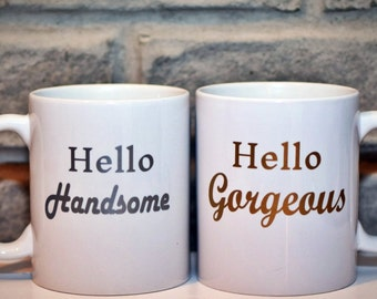 Gift for Her, Gift for Him - Hello Gorgeous, Hello Handsome Golden or Silver Vinyl Coffee Mug - Engagement Gift, Bride to be, Wedding Gift