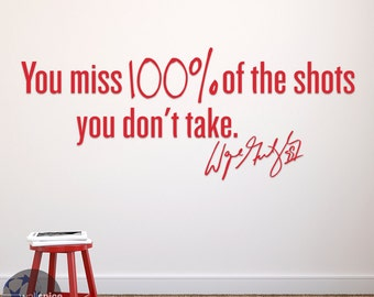 You Miss 100% Of The Shots You Don't Take Wayne Gretzky Quote Vinyl Wall Decal Sticker