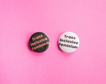 Trans Inclusive Feminism // Pinback Button / Badge / Magnet