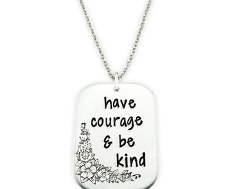 Have Courage & Be Kind Necklace -  Inspirational Jewelry - Inspirational Gift - Stay humble and kind - Cinderella Necklace - Fairy Tale