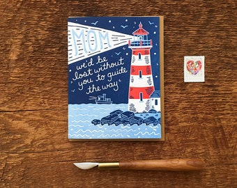 Mother's Day, Lost Without You Mom Lighthouse, Folded Letterpress Card, Blank Inside