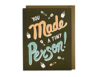 Funny Baby Card - You Made a Tiny Person, boy, girl, hand-lettered