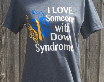I love someone with Down Syndrome tshirt,  Down Syndrome shirt
