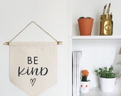 Be Kind | Canvas Hanging Banner| 12x12 | Handmade