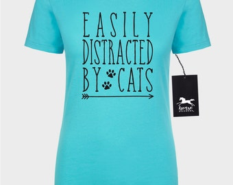 Easily Distracted By Cats | Cat T Shirt | Feline | Cat Humor | Women's Fitted Tee | Fashion Fit | Soft |