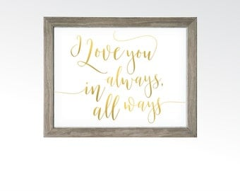 I Love You Always, In All Ways Sign - Printable Digital Art - Instant Download - Love Marriage Wedding Quote - Rose Gold Copper Calligraphy