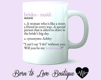Bridesmaid / MOH Mug - Bridesmaid proposal Mug - Bridesmaid / MOH Definition Custom mug - Bridal Party Gifts - Bridesmaid / MOH Gifts
